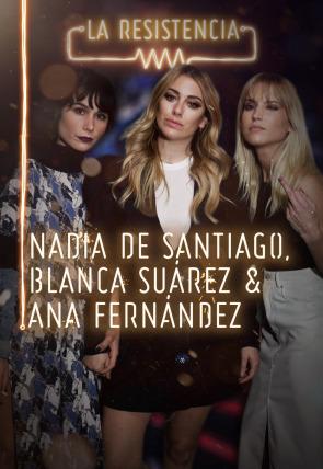 Blanca Suárez, Nadia de Santiago y Ana Fernández