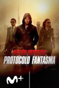 Misión Imposible: Protocolo Fantasma