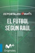 Selección El fútbol según Raúl | 1temporada