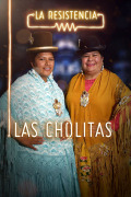 La Resistencia (T3) - Las Cholitas Escaladoras