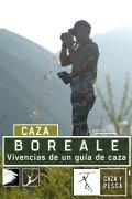 Boreale, vivencias de un guía de caza | 1temporada
