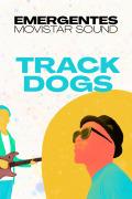 Emergentes Movistar Sound (T1) - Track Dogs