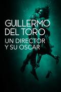 Guillermo del Toro: Un director y su Oscar