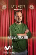 Late Motiv (T6) - Ángel Martín