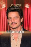 Late Motiv (T6) - Pedro Pascal