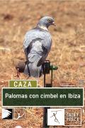 Palomas con cimbel en Ibiza