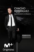 Informe Robinson (13/14) - El Chacho Rodríguez: baloncesto soñado