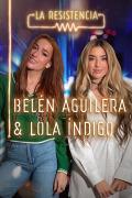 La Resistencia (T4) - Lola Índigo y Belén Aguilera
