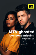 MTV Ghosted: Love Gone Missing | 1temporada