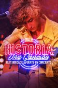 Una historia, una canción: en concierto  - Guitarricadelafuente en concierto