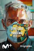 La otra cara de la pandemia | 1temporada