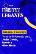 Toros desde La Cubierta de Leganés(T2021) - Toros de El Parralejo para Javier Cortés, Román y Ginés Marín (08/05/2021)