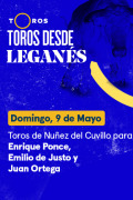 Toros desde La Cubierta de Leganés(T2021) - Toros de Nuñez del Cuvillo para Enrique Ponce, Emilio de Justo y Juan Ortega (09/05/2021)