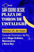Feria de San Isidro, Vistalegre(T2021) - Toros de Victoriano del Río para Diego Urdiales, Manzanares y Roca Rey (21/05/2021)