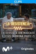 La Resistencia: Selección  - Jon Marcaide y Jesús Carmona - Entrevista II - 23.06.21