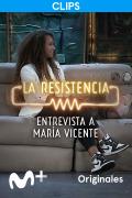 La Resistencia: Selección  - Entrevista - María Vicente - 30.06.21