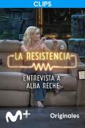 La Resistencia: Selección  - Alba Reche - Entrevista - 01.07.21