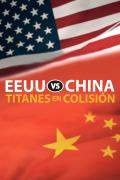 EE.UU. vs. China: titanes en colisión   1temporada