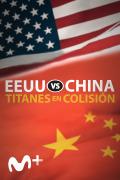 EE.UU. vs. China: titanes en colisión | 1temporada
