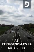 A8, emergencia en la autopista | 1temporada