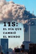 11S: El día que cambió el mundo   1temporada