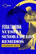 Feria Taurina Nuestra Señora de los Remedios. Colmenar Viejo (Madrid)(T2021)   1episodio