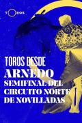 Circuito del Norte de Novilladas. Semifinal desde Arnedo(T2021)   1episodio