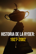 Historia de la Ryder Cup 1927 - 2002