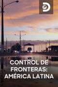 Control de fronteras: América Latina | 1temporada